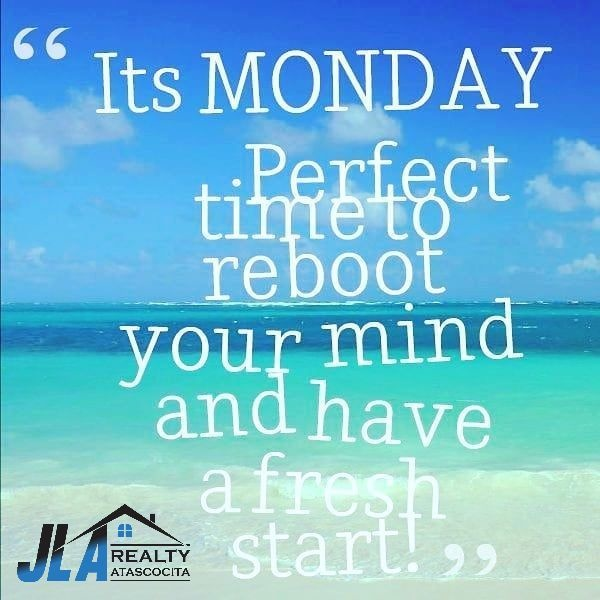JLA Atascocita – Happy Monday! Perfect time to reboot enjoy the sunshine and find that perfect home.