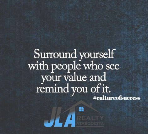 Surround yourself with people who see your value and remind you of it